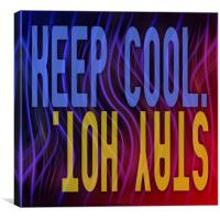 KEEP COOL STAY HOT, Canvas Print