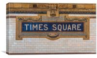 The Times Square sign on the NYC subway system , Canvas Print
