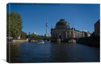 Bode Museum And TV Tower From The River Spree, Canvas Print