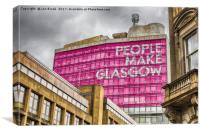 People Make Glasgow, Canvas Print