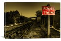 Beware of Trains.!, Canvas Print
