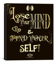Lose Your Mind & Find Your Self! , Canvas Print