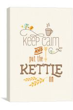 Keep Calm and Put the Kettle On, Canvas Print