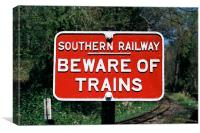 Beware Of Trains, Canvas Print