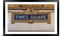 The Times Square sign on the NYC subway system , Framed Mounted Print