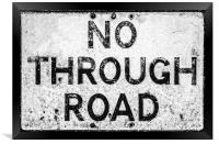 No Through Road, Framed Print